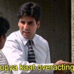 Akshay Kumar as Raju funny dialogue and Meme Template in Phir Hera Pheri Movie 50 rupya kaat overacting ka