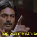 aey aap bich me nahi bolega gangs of wasseypur dialogue meme