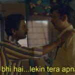 main koi bhi hai lekin tera apna nahi hai Nawazuddin Siddiqui as Ganesh Gaitonde in Sacred Games