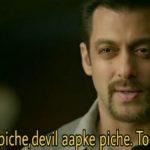 aap devil ke piche devil aapke piche too much fun kick movie salman khan dialogue