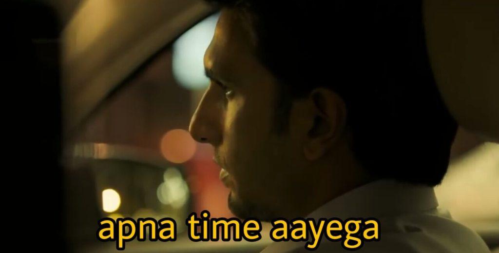 Ranveer Singh Gully boy dialogue Apna time aayega