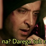 ayega na darega toh nahi Hrithik Roshan calling in Kaabil