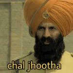 Chal jhootha akshay kumar Kesari movie meme template