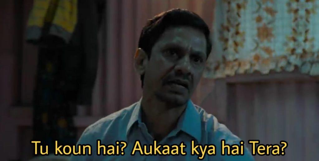 Vijay Raaz dialogue in Gully Boy movie tu kaun hai aukaat kya hai tera