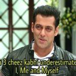 Zindagi mein teen cheez kabhi underestimate nahi karna i me and myself ready movie salman khan dialogue