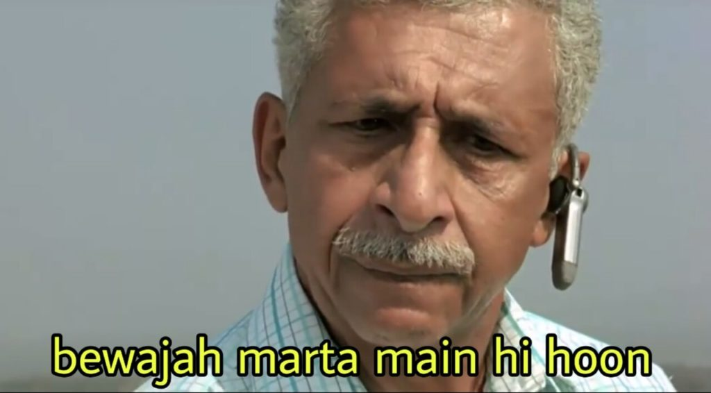 bewajah marta mein hi hoon Naseeruddin Shah in A wednesday movie dialogue and meme
