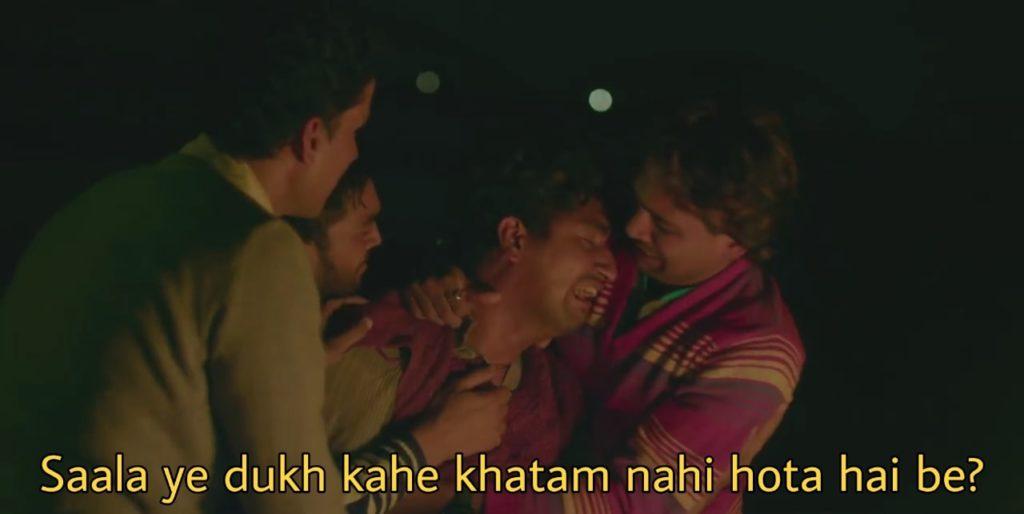 Vicky Kaushal dialogue and meme in the movie Masaan saala ye dukh kahe khatam nahi hota hai be