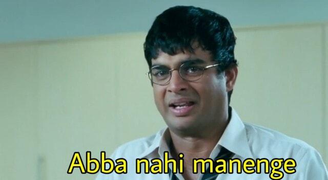 Abba nahi manenge 3 idiots dialogue and meme template