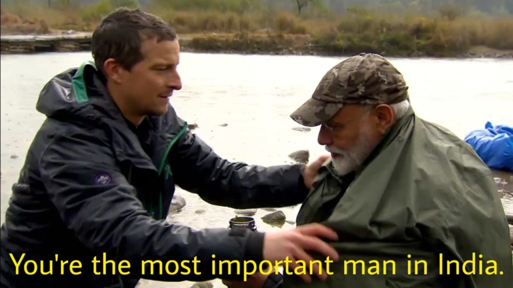 Bear Grylls to modi in man vs wild you are the most important man in india and my job is to keep you safe
