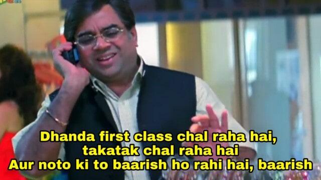 Dhanda first class chal raha hai takatak chal raha hai aur paiso ki to baarish ho rahi hai baarish meme