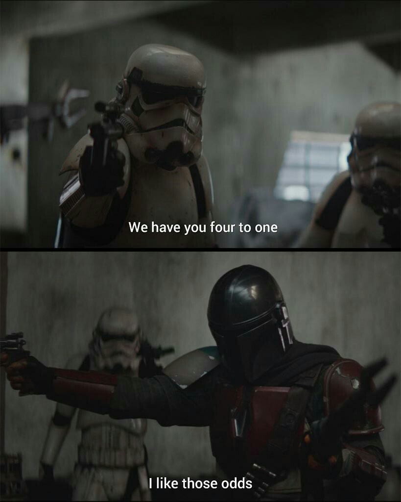 we have you four to one I Like Those Odds The Mandalorian meme template