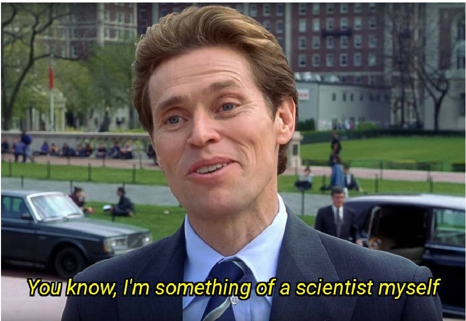 I'm Something of a Scientist Myself