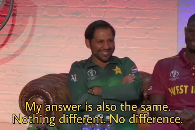 My answer is also the same nothing different no difference Sarfaraz Ahmed meme