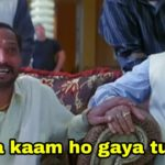 Tera kaam ho gaya tu jaa. Nana Patekar as uday shetty in welcome meme template