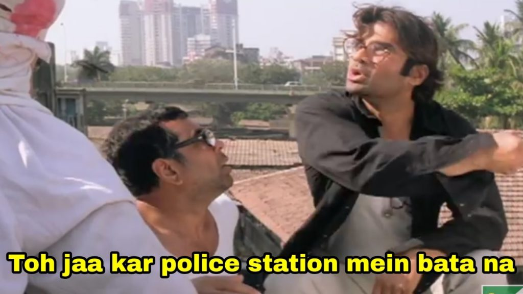 Toh jaa kar police station mein bata na phir hera pheri Suniel Shetty meme template