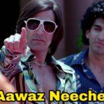 Aawaz neeche Akshay Kumar dialogue in the movie Action Replayy