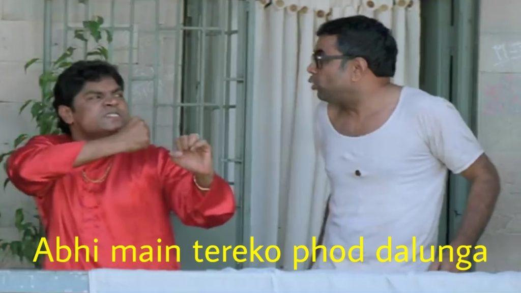 abhi main tereko phod dalunga Phir Hera Pheri Johnny Lever as Munnabhai meme