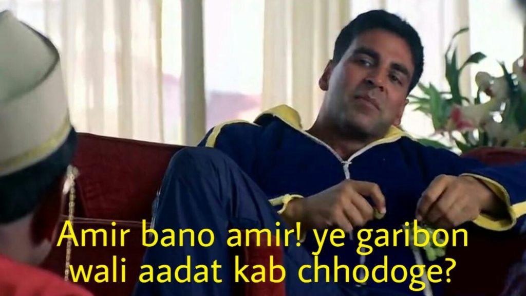 Akshay Kumar as Raju in phir hera pheri dialogue and meme template amir bano amir ye garibon wali aadat kab chhodoge