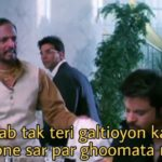 Aree kab tak teri galtioyon ka tokra main apne sar par ghoomata rahunga welcome film dialogue