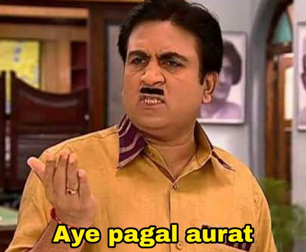 Aye pagal aurat Dilip Joshi as Jethalal Champaklal Gada in the tv series TMKOC