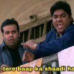 Johny Lever As Munna Bhai in phir hera pheri dialogue aye yede tere baap ka shaadi hai kya re