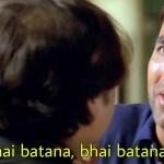 bhai bhai batana bhai batana please akshay Kumar in bhagam bhag movie meme template