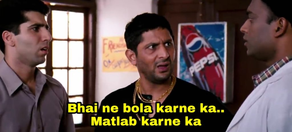Bhai ne bola karne ka matlab karne ka Arshad Warsi as Circuit in munnabhai mbbs movie dialogue and meme