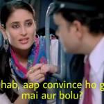 Bhaisahab Aap Convince Ho Gaye Ya Mai Aur Bolu jab we met Kareena Kapoor meme template