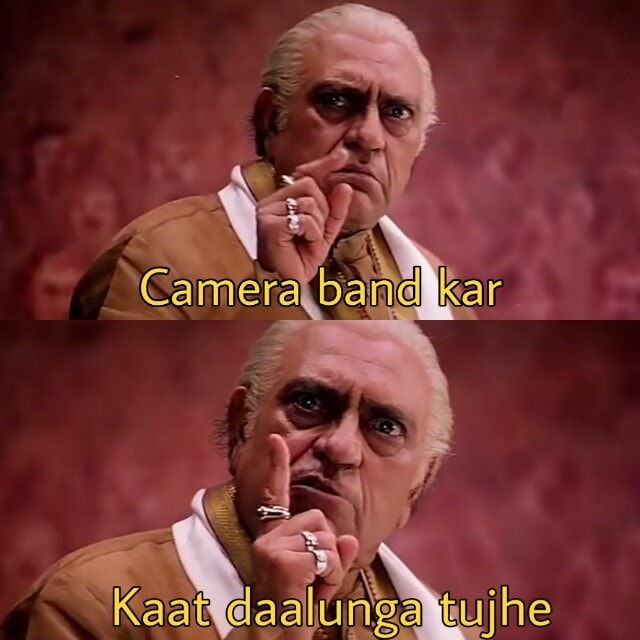 Camera band kar Kaat daalunga tujhe meme template