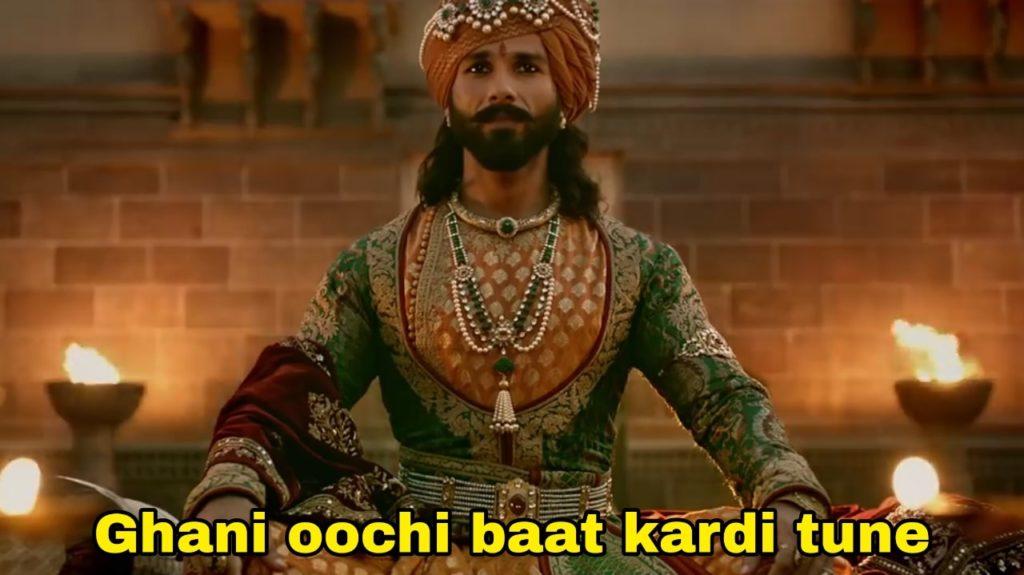 ghani oochi baat kardi tune Padmaavat shahid kapoor as Rawal Ratan Singh dialogue