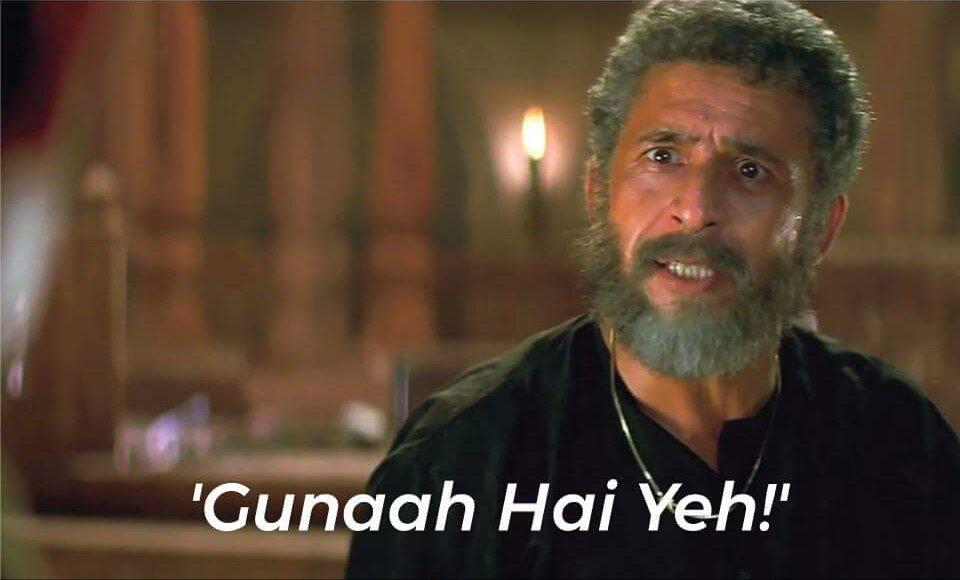 Gunaah hai yeh Naseeruddin Shah meme and dialogue