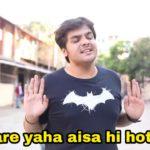 youtuber Ashish Chanchlani vines funny dialogue and meme humare yaha aisa hi hota hai