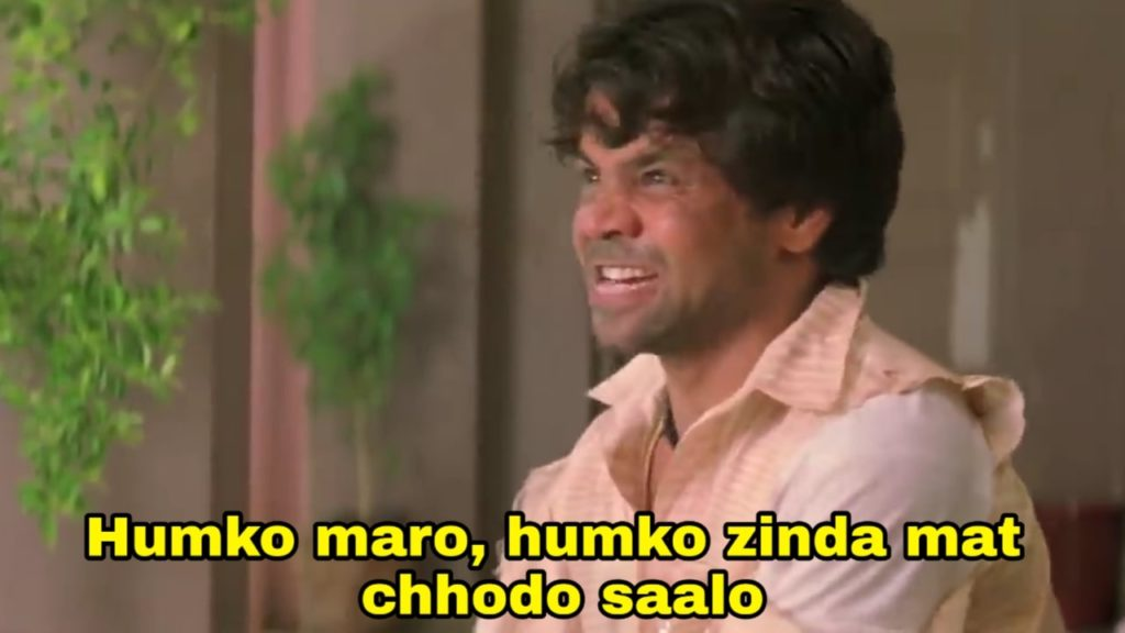 Humko maro humko zinda mat chhodo saalo rajpal yadav in hungama movie dialogue and meme