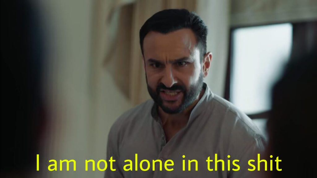i am not alone in this shit saif ali khan in tandav