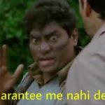 iski guarantee me nahi de sakta johny lever in Khatta Meetha movie funny dialogue and meme