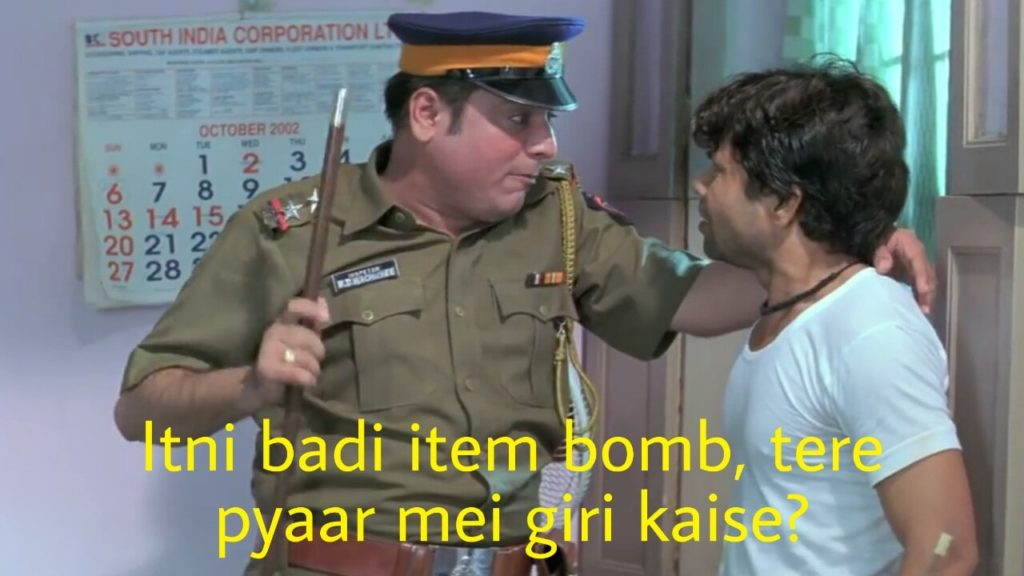 Manoj Joshi as inspector waghmare to rajpal yadav as raja in hungama dialogue and meme template itni badi item bomb tere pyaar mei giri kaise