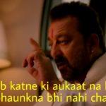 jab katne ki aukaat na ho to bhaunkna bhi nahi chahiye Sanjay Dutt in the movie Prassthanam