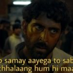 jab samay aayega to sabse bada chhalaang hum hi maarenge Hrithik Roshan in Super 30 dialogue