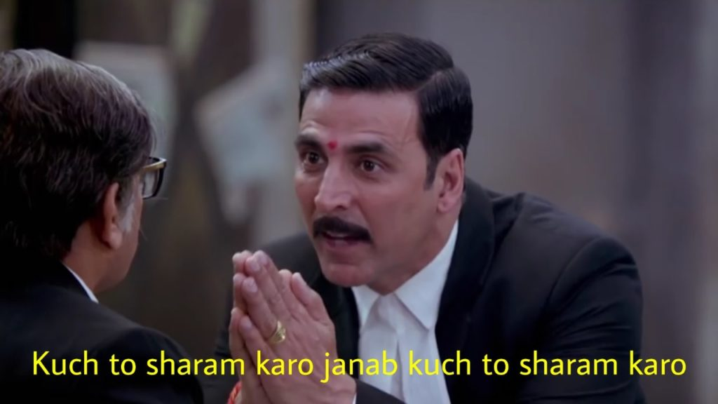 akshay kumar in jolly llb 2 dialogue meme kuch to sharam karo janab kuch to sharam karo