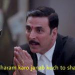 akshay kumar in jolly llb 2 dialogue meme kuch to sharam karo janab kuch to sharam karo
