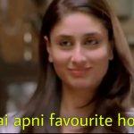mai apni favourite hoon kareena kapoor dialogue in jab we met movie