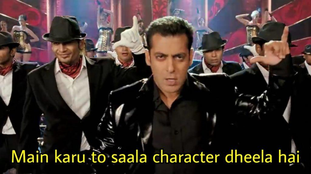 main karu to saala character dheela hai salman khan ready movie song meme
