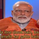 Maine kaha itne cloud hain baarish hain benefit kar sakte hain modi on radar meme