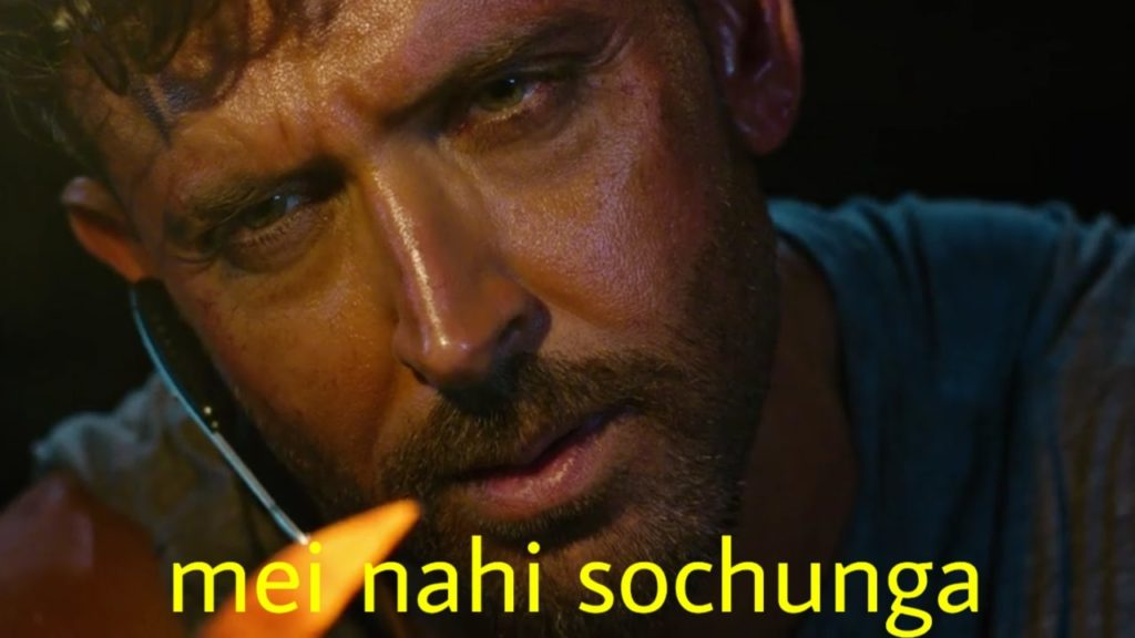 hrithik roshan dialogue and meme templates from the war movie mei nahi sochunga
