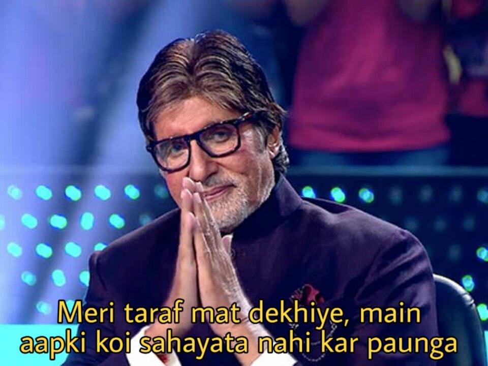 Meri taraf mat dekhiye main aapki koi sahayata nahi kar paunga Amitabh Bachchan meme template