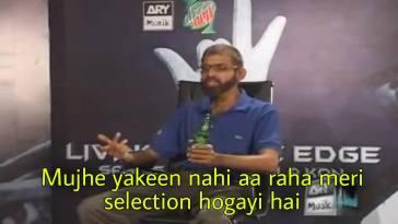 Mujhe Yakeen Nahi Aa Raha Meri Selection Hogayi Hai living on the edge waqar zaka meme