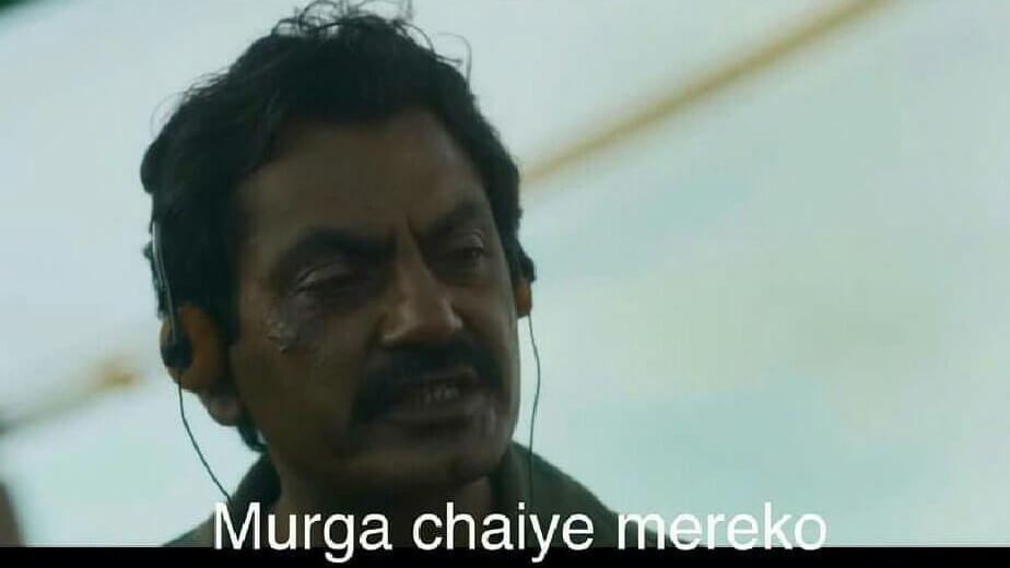 Nawazuddin Siddiqui as Ganesh Gaitonde in Sacred Games Season 2 dialogue and meme template murga chahiye mereko