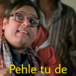 Manoj Joshi as Kachra Seth in Phir Hera Pheri dialogue and meme pehle tu de