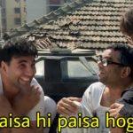 Paisa hi paisa hoga Akshay Kumar in the movie hera pheri meme template