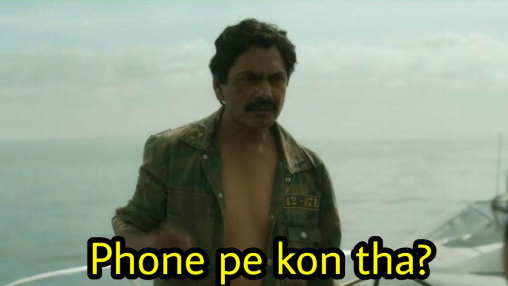 Nawazuddin Siddiqui as Ganesh Gaitonde in Sacred Games Season 2 dialogue and meme template phone pe kon tha